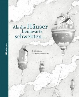 Cover Als die Häuser heimwärts schwebten 2012 Einar Turkowski